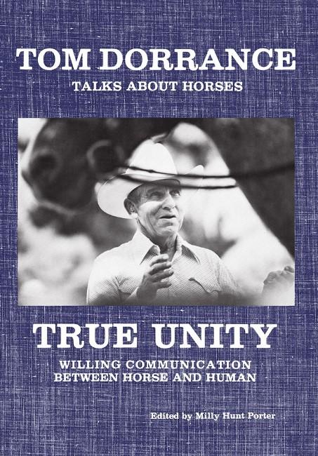Sources : le livre True Unity par Tom Dorrance