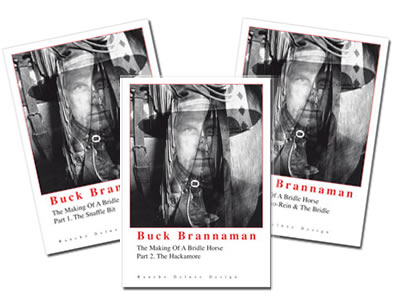 DVDs: Buck Brannaman describes the different stages from the snaffle bit to the hackamore to the bridle...